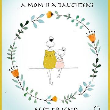 Mom is daughter's best friend by CUPIDDESIGNS