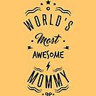 « awesome mommy » par lepetitcalamar