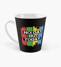 No Day But Today Tall Mug