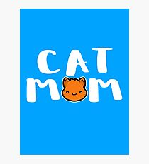 Super Cute Cat Mom Photographic Print