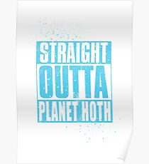 Straight Outta Planet Hoth Poster