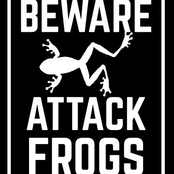 BEWARE attack frogs by jazzydevil