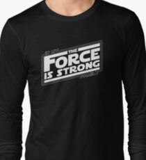 The force is strong in my family... Long Sleeve T-Shirt