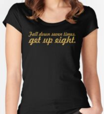 Fall down 7 times... Gym Motivational Quote Women's Fitted Scoop T-Shirt