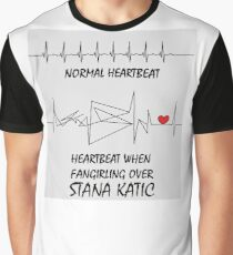 Heartbeat when fangirling over Stana Katic Graphic T-Shirt