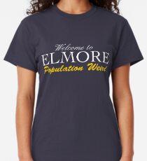 Welcome to Elmore - Population Weird Classic T-Shirt