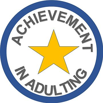 Achievement in adulting by eglute