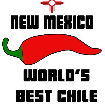 New Mexico World's Best Chile by NewMexicoTees