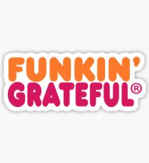 Funkin' Grateful Sticker
