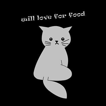 Will Love For Food Cat Shirt by davidjo