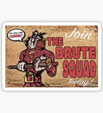 Join The Brute Squad Today! Sticker