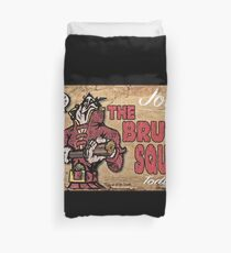 Join The Brute Squad Today! Duvet Cover