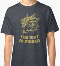 The Hist is Pissed - Alternate Classic T-Shirt