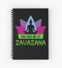 Du hattest mich bei Savasana | Yogahemd | Yoga Geschenke | Yogalehrer Shirt | Yoga Frauen | Yogalehrer | Yoga Mutter | Yoga Frauen | Yoga Kinder | Yoga Süchtige Spiralblock