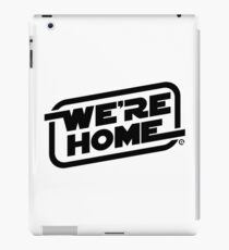 We're Home (Black) iPad Case/Skin