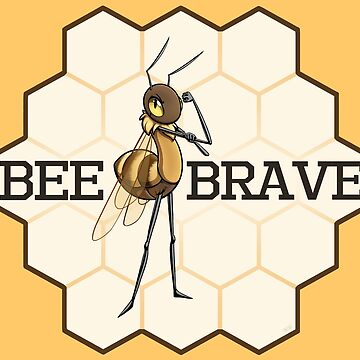 Bee Brave by MaryCapaldi