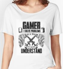 Gamer I solve problems Women's Relaxed Fit T-Shirt