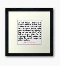 """So with truth...""""A. B. Yehoshua"""" Inspirational Quote Framed Print"""