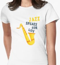 Jazz speaks for life T-shirt  Women's Fitted T-Shirt