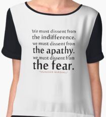 "We must dissent...""Thurgood Marshall"" Inspirational Quote Chiffon Top"