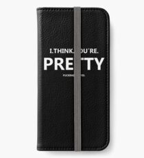I think you´re pretty iPhone Wallet/Case/Skin