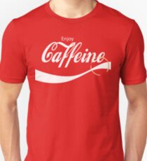 Enjoy Caffeine - Funny Quote Design For Coffe Lovers | Men And Women Unisex T-Shirt