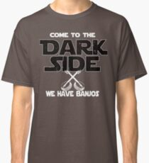Banjo Players Gift - Come To The Dark Side We Have Banjos - Gift For Musician Classic T-Shirt