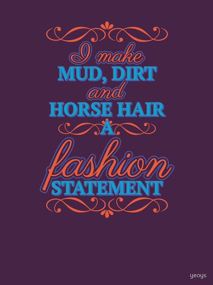 I Make Horse Hair A Fashion Statement - Horseback Riding Gift von yeoys