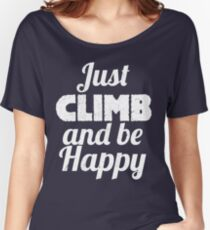 Climb And Trek and be HAPPY Women's Relaxed Fit T-Shirt