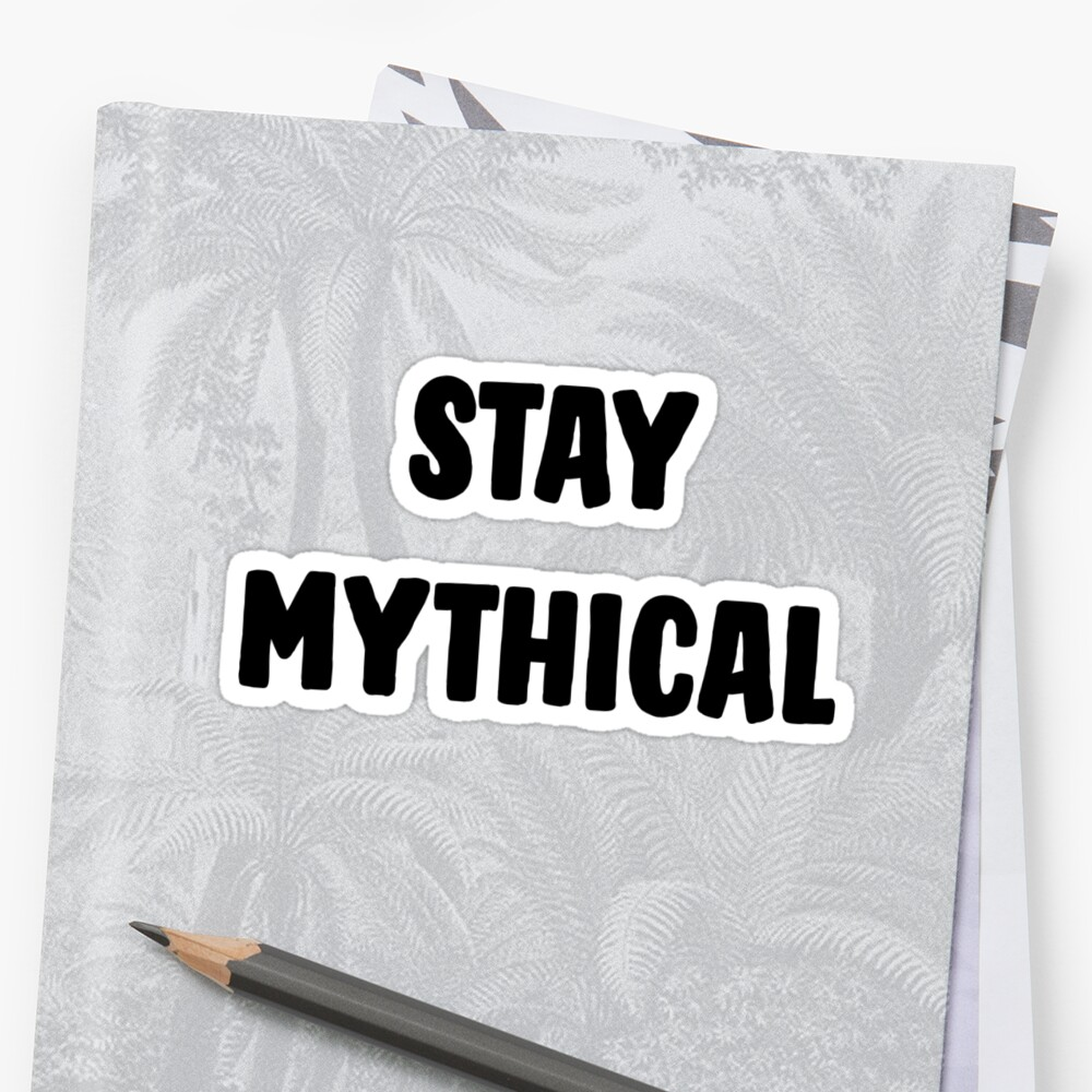 Stay Rad; Stay Mythical by sunlightjay