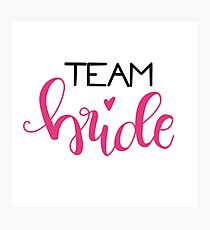 Team bride - pink / black Photographic Print