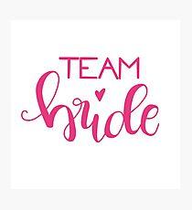 Team bride - pink Photographic Print