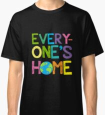 Earth Day Every One's Home Save Our Planet Shirt Classic T-Shirt