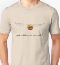ceci n'est pas un snitch Unisex T-Shirt