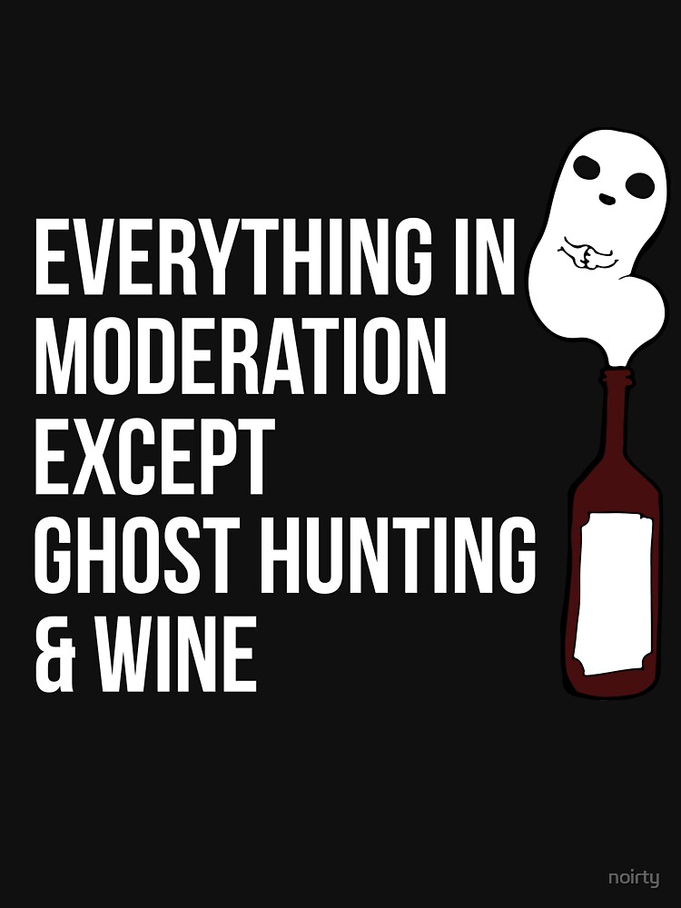Ghost Hunting Tshirt Gift - Funny Ghost Hunter and Wine by noirty