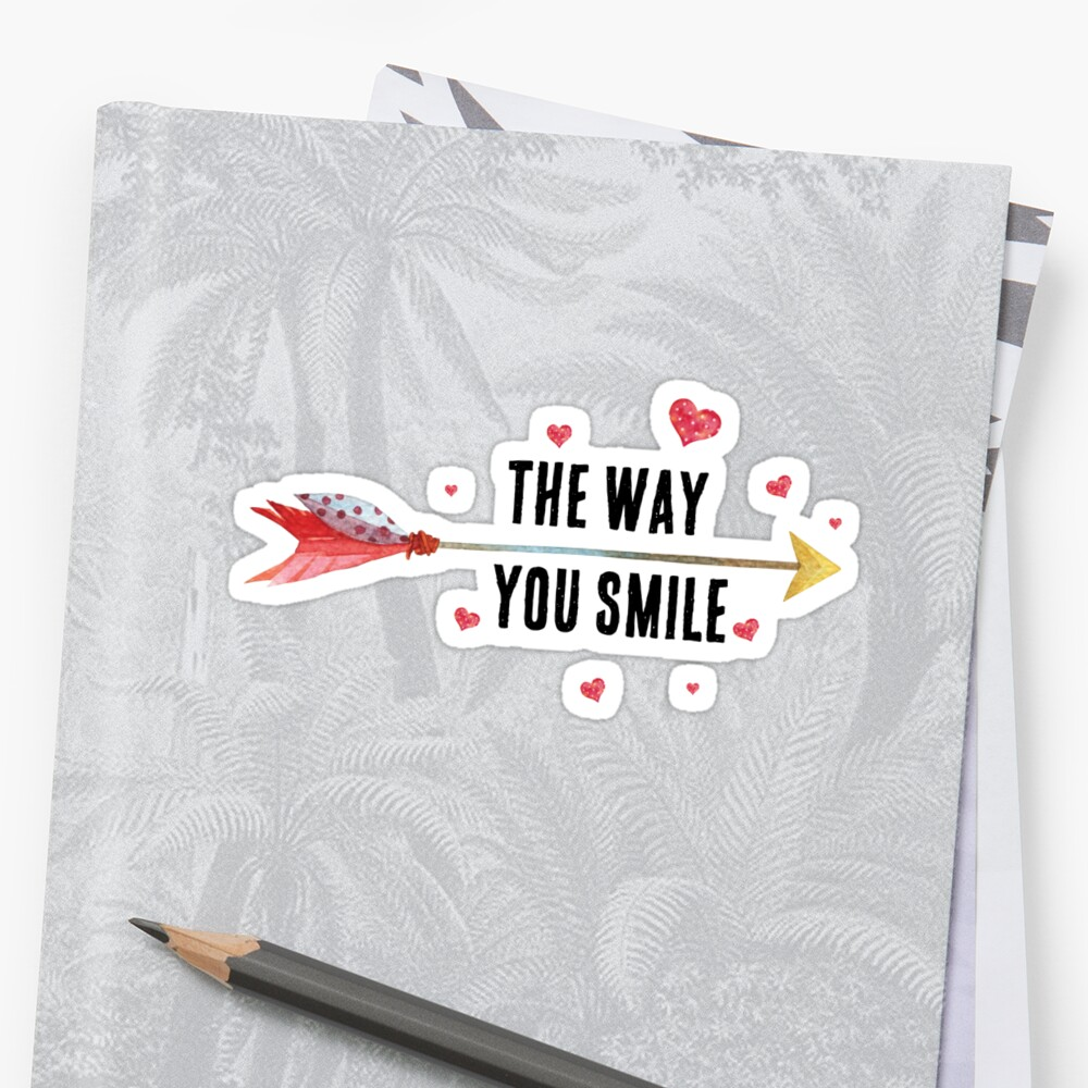 Inspirational love quote - The way you smile - cute girly boho quotes by IN3PIRED