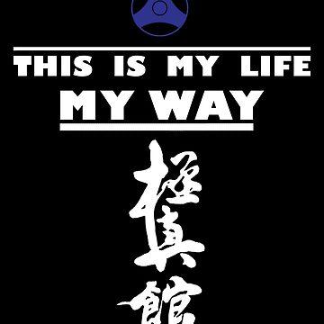 "Kyokushin Style T - shirts kyokushin kan - with the inscription ""this is my life my way"" by BacksDesign"