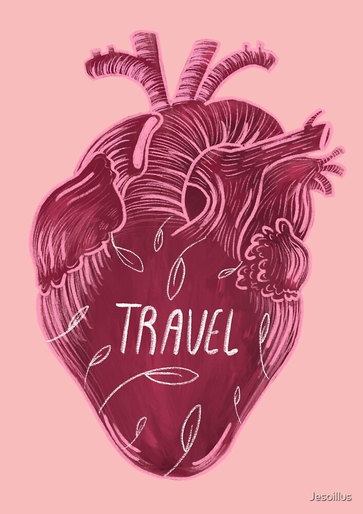 Travel is good for your heart by Jesoillus