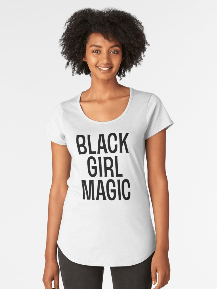 Black Girl Magic T Shirt Women's Premium T-Shirt Front