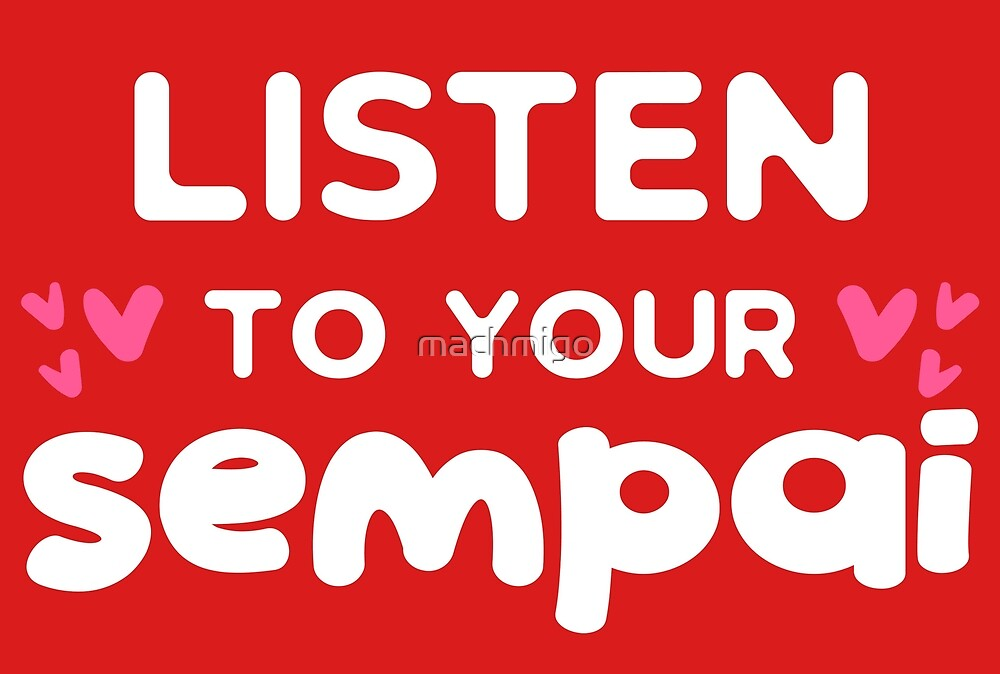 Listen to Sempai by machmigo