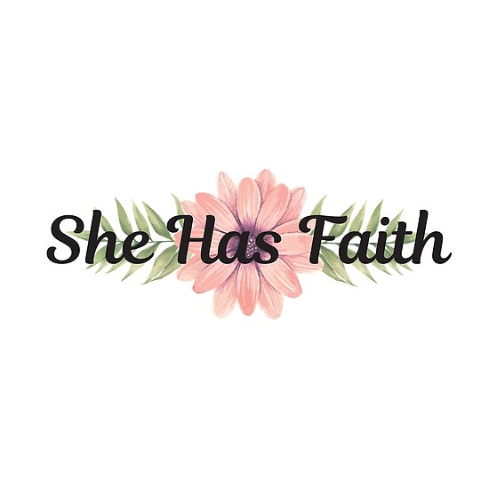 Inspirational Quote She Has Faith Cute Girly Floral Typography