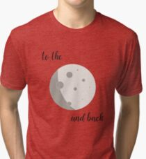 To the moon and back (no BG) Tri-blend T-Shirt
