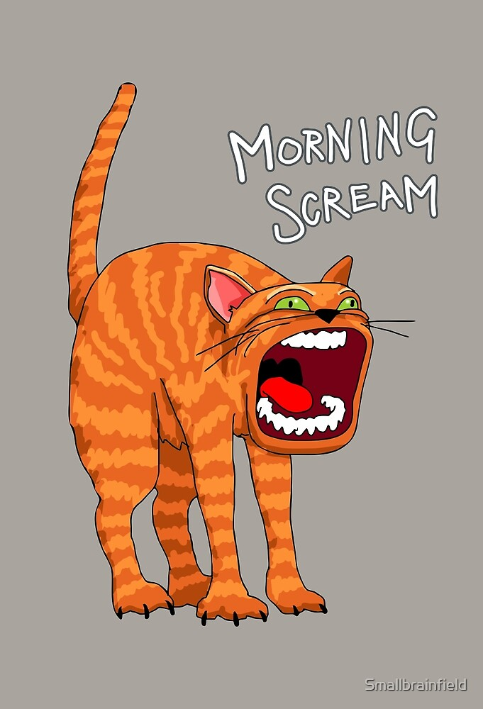 The Morning Scream by Smallbrainfield