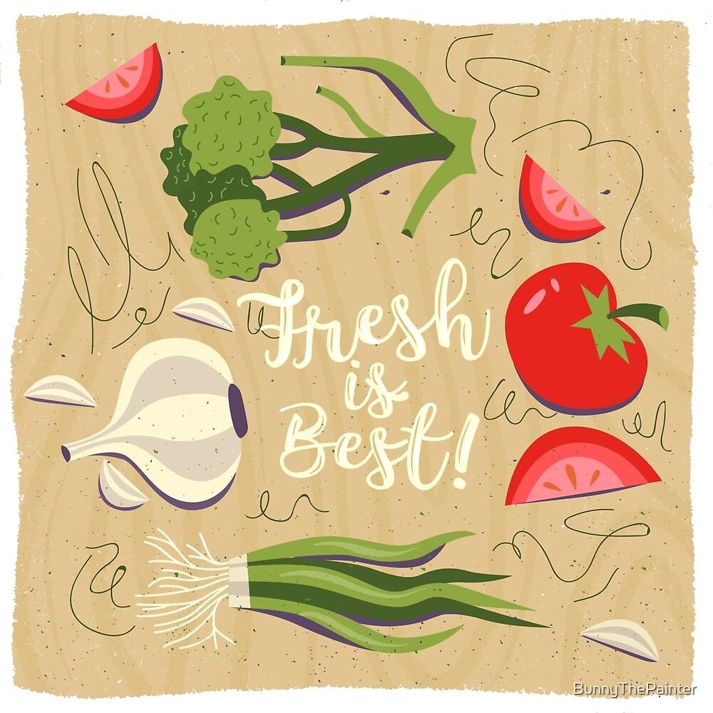 Fresh Is Best In The Kitchen by BunnyThePainter