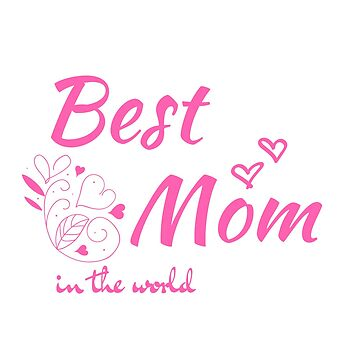 T-Shirt best mom in the world Art by vagnercarvalhos