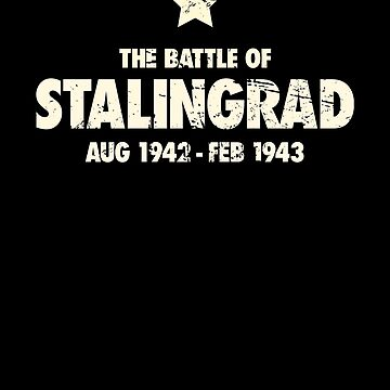 Battle Of Stalingrad - World War 2 / WWII by ethandirks