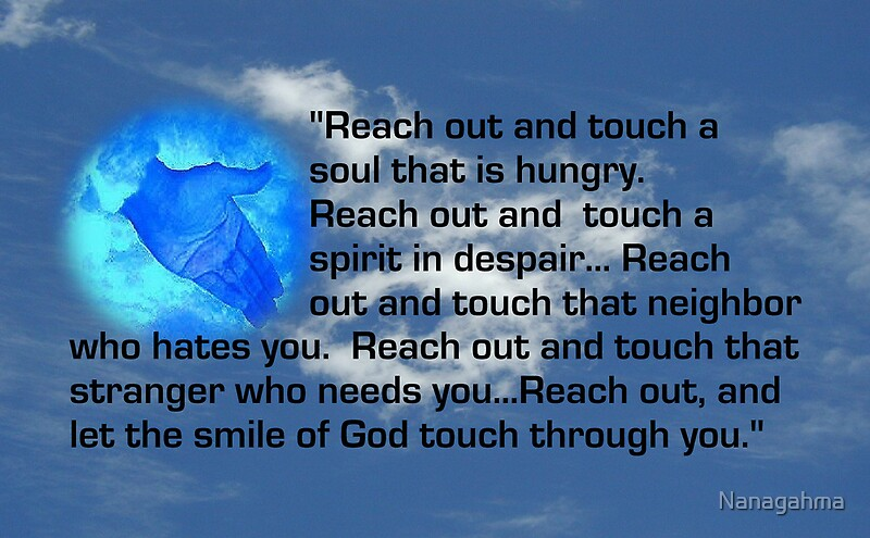 Quot Reach Out And Touch Quot By Nanagahma Redbubble
