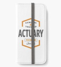 Actuary T-shirt | Gift Ideas iPhone Wallet/Case/Skin