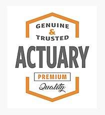 Actuary T-shirt | Gift Ideas Photographic Print
