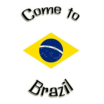Come to Brazil by 1UpJumpman